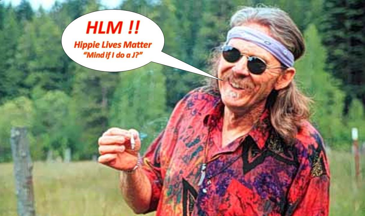 HLM! Hippie Lives Matter!! gene - drtcsaxedd | ello