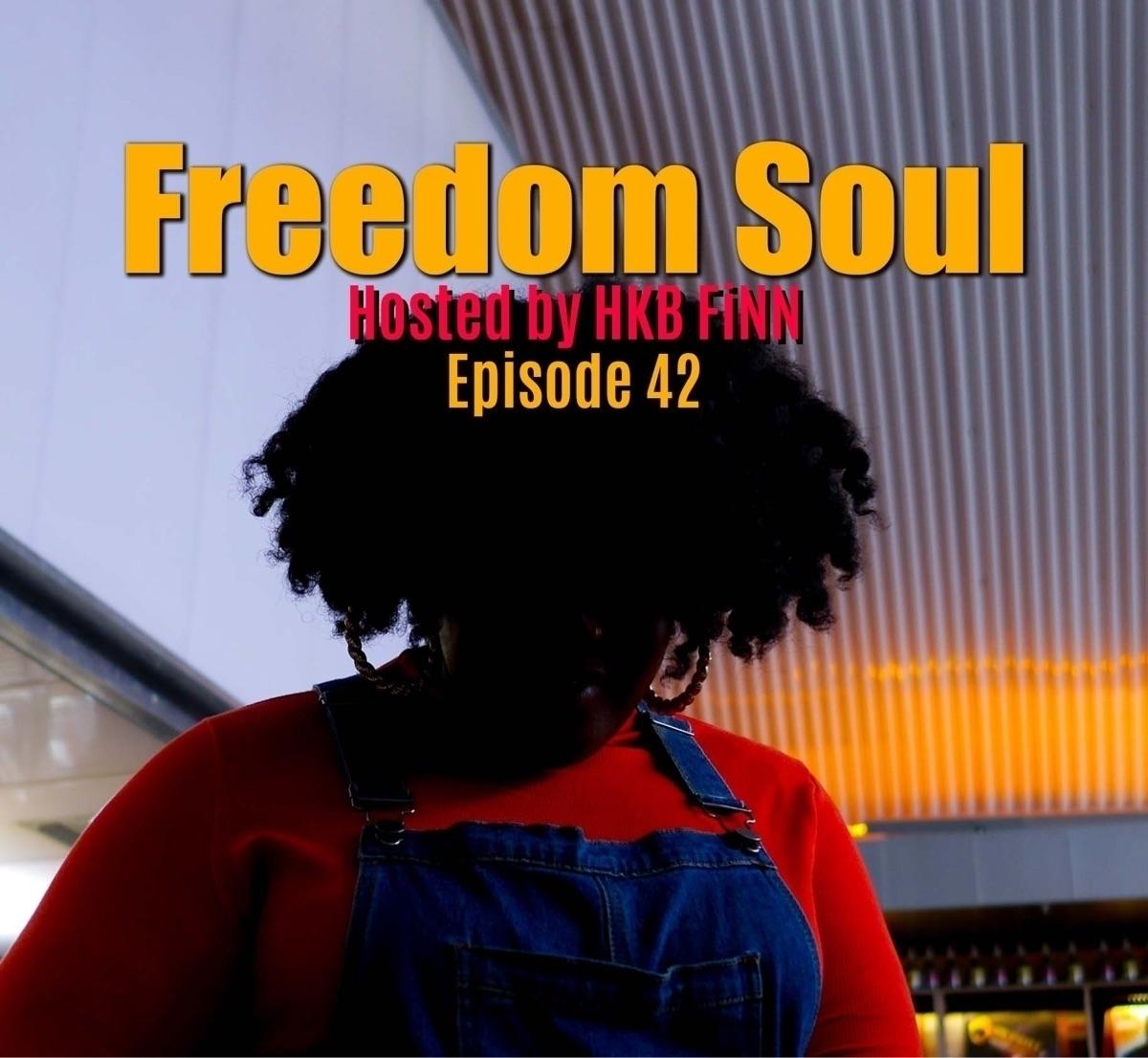 episode Freedom Soul Radio read - hkbfinn | ello