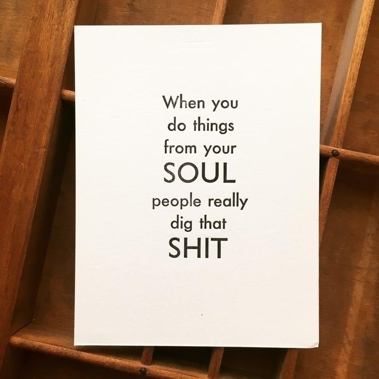 soul   Futura Gill Sans - letterpress - sheasmith   ello