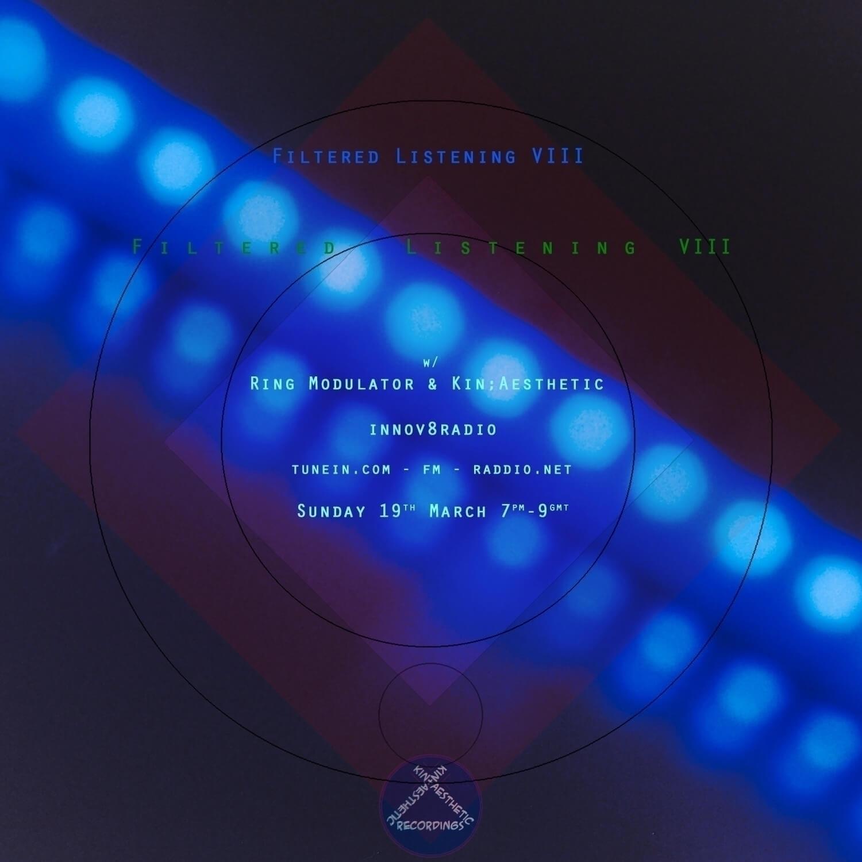 Filtered Listening 8: Kin;Aesth - kin-aesthetic-recordings | ello