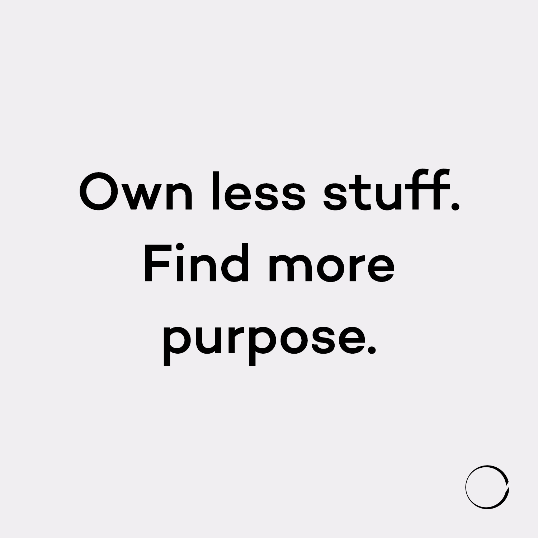 Clarify purpose. minimalism.lif - minimalismlife | ello