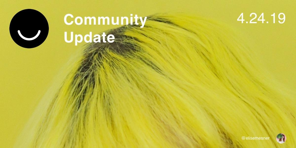 Community Update 4/24/2019 Happ - elloblog | ello